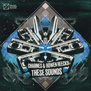 Charmes & Rowen Reecks: These Sounds
