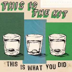 This Is the Kit: This Is What You Did