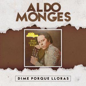 Aldo Monges: Dime por Qué Lloras