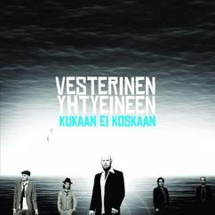 Vesterinen Yhtyeineen: Kukaan ei koskaan (Single Version)