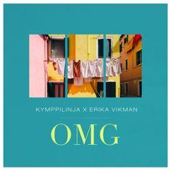 Kymppilinja, Erika Vikman: OMG (feat. Erika Vikman)