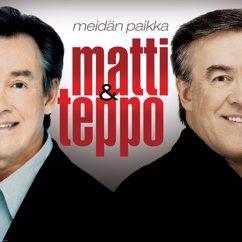 Matti ja Teppo: Meidän paikka