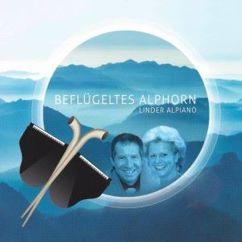 Markus Linder, Theres Linder & Linder-Alpiano feat. Barbara Linder & Peter Linder: Beflügeltes Alphorn