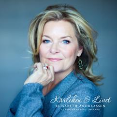 Elisabeth Andreassen: Kärleken & Livet