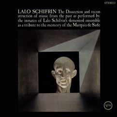 Lalo Schifrin: The Dissection And Reconstruction Of Music From The Past As Performed By The Inmates Of Lalo Schifrin's Demented Ensemble As A Tribute To The Memory Of The Marquis De Sade