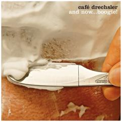 Café Drechsler: And Now...Boogie!