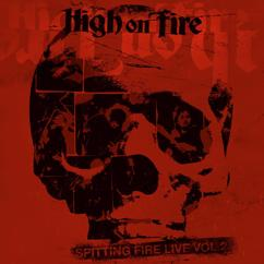 High On Fire: Spitting Fire Live, Vol. 2