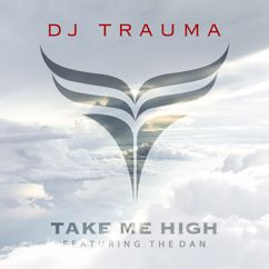 DJ Trauma: Take Me High