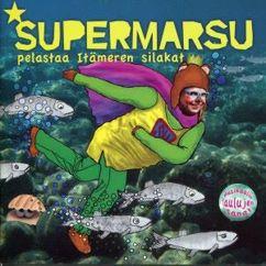 Supermarsu, Susanna Haavisto, Juha Tikka & Paula Noronen: Supermarsu pelastaa Itämeren silakat