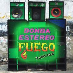 Bomba Estereo: Fuego (Gladkazuka Remix)