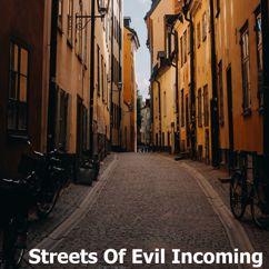 Niwel: Streets of Evil Incoming