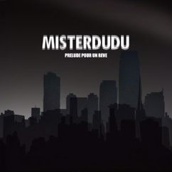 MisterDudu: Prelude pour un reve