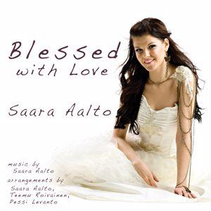 Saara Aalto: Blessed with Love