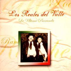 Los Reales Del Valle: Contigo Me He De Casar