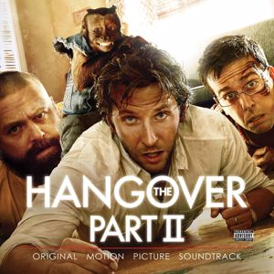Various Artists: The Hangover, Pt. II (Original Motion Picture Soundtrack)