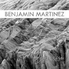 Benjamin Martinez: Esquisse
