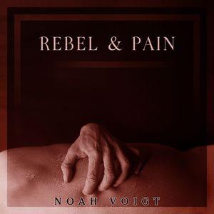 Noah Voigt: Rebel & Pain