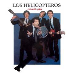 Los Helicópteros: Música Pep