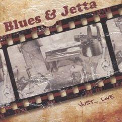 Blues & Jetta: Just... Live