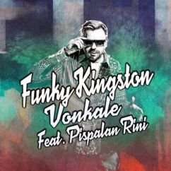 Funky Kingston feat. Pispalan Rini: Vonkale