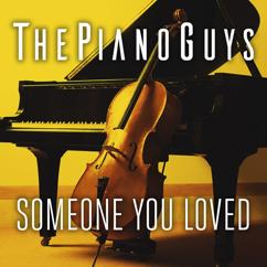 The Piano Guys: Someone You Loved