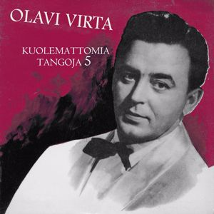 Olavi Virta: Kuolemattomia tangoja 5