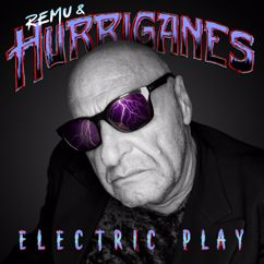 Remu, Hurriganes: Electric Play