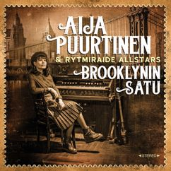 Aija Puurtinen & Rytmiraide Allstars: Brooklynin Satu