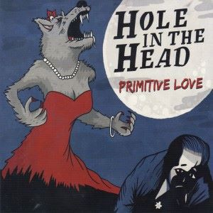 Hole In The Head: Primitive Love