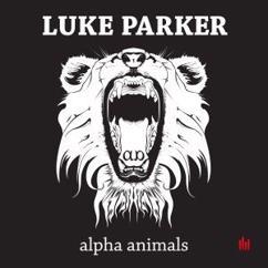 Luke Parker: Alpha Animals