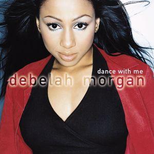 Debelah Morgan: Dance with Me