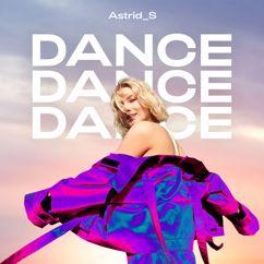 Astrid S: Dance Dance Dance