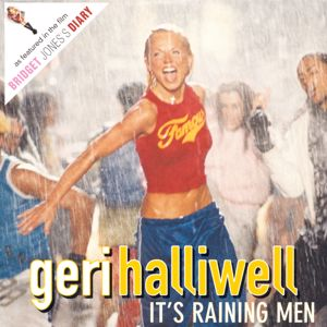 Geri Halliwell: It's Raining Men