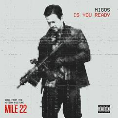 """Migos: Is You Ready (From """"Mile 22"""")"""