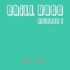 Bruno Tauzin: Chill Bass Episode 1