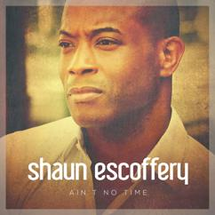 Shaun Escoffery: Ain't No Time
