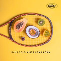 Hank Solo: Mistä Loma Loma