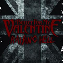 Bullet For My Valentine: Raising Hell