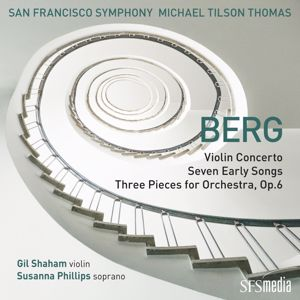 San Francisco Symphony & Michael Tilson Thomas: Berg: Violin Concerto, Seven Early Songs & Three Pieces for Orchestra