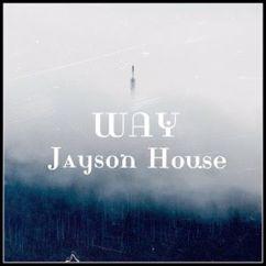 Jayson House: Way