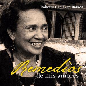 Roberto Camargo: Remedios de Mis Amores