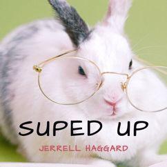 Jerrell Haggard: Suped Up