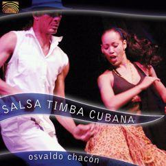Osvaldo Chacon: Cuba Osvaldo Chacon: Salsa
