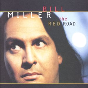 Bill Miller: The Red Road