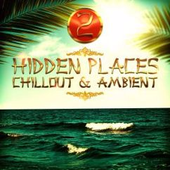 Various Artists: Hidden Places: Chillout & Ambient 2