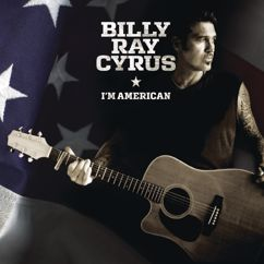 Billy Ray Cyrus: I'm American