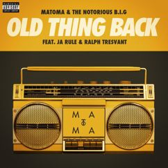 Matoma & The Notorious B.I.G: Old Thing Back (feat. Ja Rule and Ralph Tresvant)