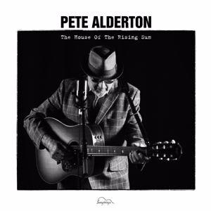 Pete Alderton: The House of the Rising Sun