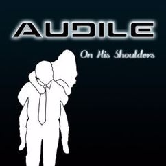 Audile: On His Shoulders