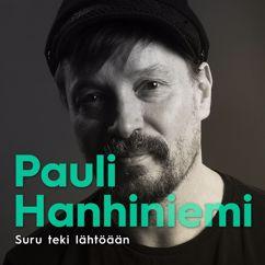 Pauli Hanhiniemi: Suru Teki Lähtöään